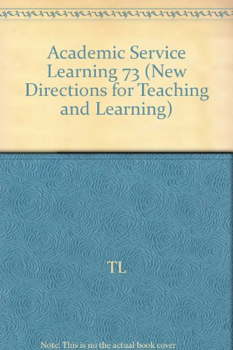 9780787942762: Academic Service Learning: A Pedagogy of Action and Reflection: New Directions for Teaching and Learning, Number 73 (J-B TL Single Issue Teaching and Learning)