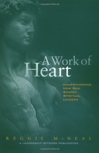 9780787942885: A Work of Heart : Understanding How God Shapes Spiritual Leaders