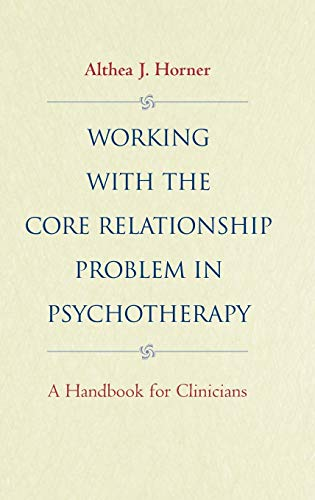 9780787943011: Working with the Core Relationship Problem in Psychotherapy: A Handbook for Clinicians