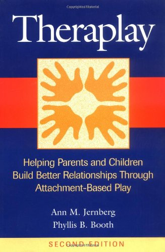 9780787943028: Theraplay: Helping Parents and Children Build Better Relationships Through Attachment-Based Play