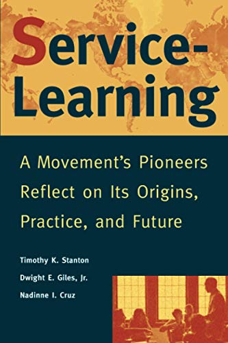 9780787943172: Service-Learning: A Movement's Pioneers Reflect on Its Origins, Practice, and Future
