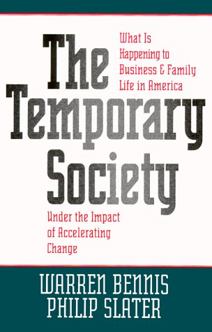 9780787943318: The Temporary Society: What is Happening to Business and Family Life in America Under the Impact of Accelerating Change (Jossey-Bass Business & Management)
