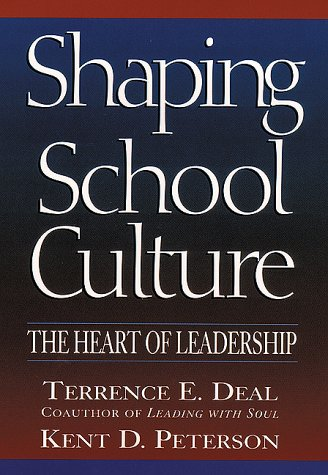 9780787943424: Shaping School Culture: The Heart of Leadership (Jossey Bass Education Series)