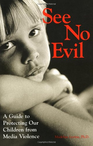 9780787943479: See No Evil: A Guide to Protecting Our Children from Media Violence