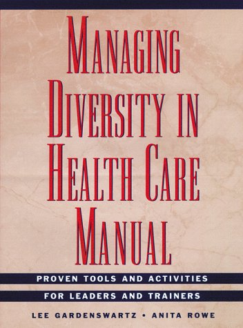 9780787943936: Managing Diversity in Health Care Manual, Includes disk: Proven Tools and Activities for Leaders and Trainers