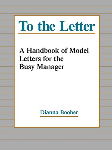 9780787944797: To the Letter: A Handbook of Model Letters for the Busy Executive