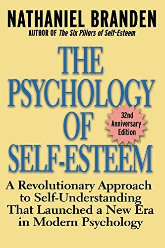 9780787945268: The Psychology of Self-Esteem: A Revolutionary Approach to Self-Understanding that Launched a New Era in Modern Psychology