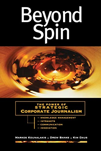 9780787945503: Beyond Spin: The Power of Strategic Corporate Journalism