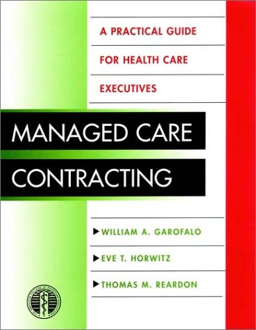 9780787945817: Managed Care Contracting: A Practical Guide for Health Care Executives