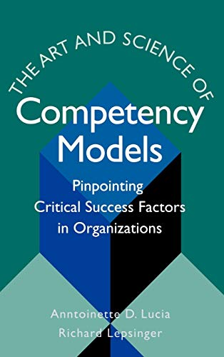 9780787946029: The Art & Science of Competency Models: Pinpointing Critical Success Factors in Organizations (Business)
