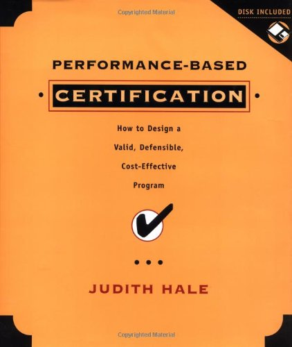 9780787946401: Performance-Based Certification : How to Design a Valid, Defensible, and Cost Effective Program