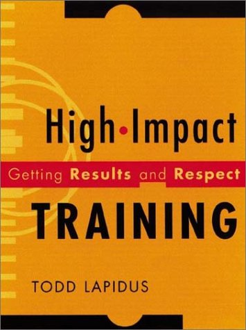 High-Impact Training : Getting Results and Respect