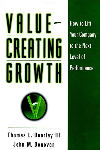 Value-Creating Growth: How to Lift Your Company: Thomas L. Doorley