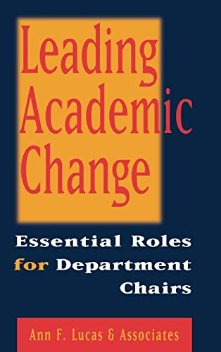 9780787946821: Leading Academic Change : Essential Roles for Department Chairs