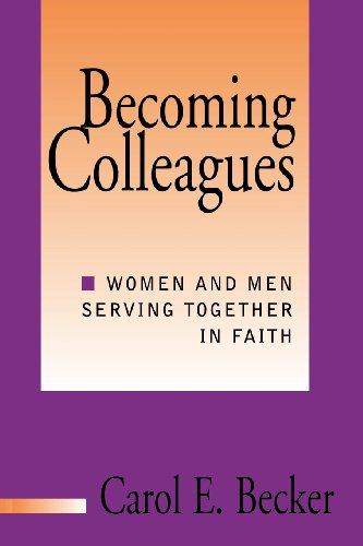 9780787947095: Becoming Colleagues: Women and Men Serving Together in Faith