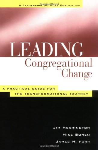 9780787947651: Leading Congregational Change : A Practical Guide for the Transformational Journey