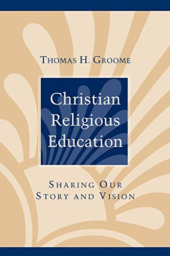 9780787947859: Christian Religious Education: Sharing Our Story and Vision