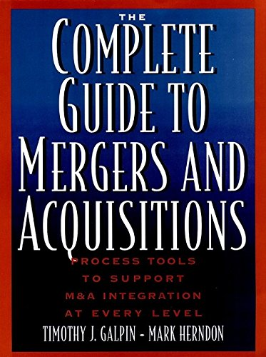9780787947866: The Complete Guide to Mergers and Acquisitions: Process Tools to Support M&A Integration at Every Level (Jossey-Bass Business & Management Series)