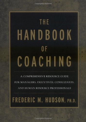 9780787947958: The Handbook of Coaching: A Comprehensive Resource Guide for Managers, Executives, Consultants, and Human Resource Professionals