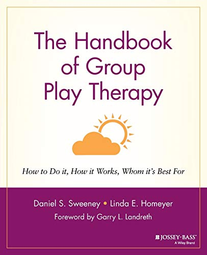 9780787948078: The Handbook of Group Play Therapy: How to Do It, How It Works, Whom It's Best for