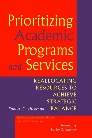 9780787948160: Prioritizing Academic Programs and Services: Reallocating Resources to Achieve Strategic Balance (Jossey Bass Higher & Adult Education Series)