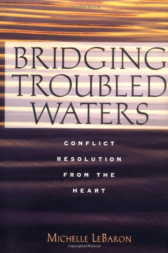 9780787948214: Bridging Troubled Waters : Conflict Resolution From the Heart