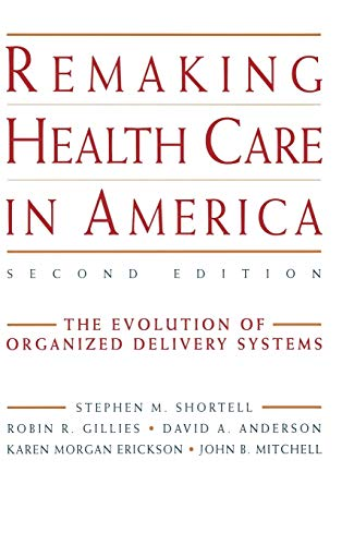 9780787948238: Remaking Health Care in America, Second Edition