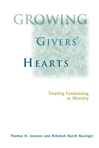 9780787948290: Growing Givers' Hearts : Treating Fundraising As A Ministry