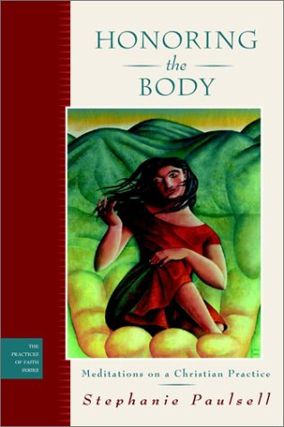 9780787948566: Honoring the Body: Meditations on a Christian Practice