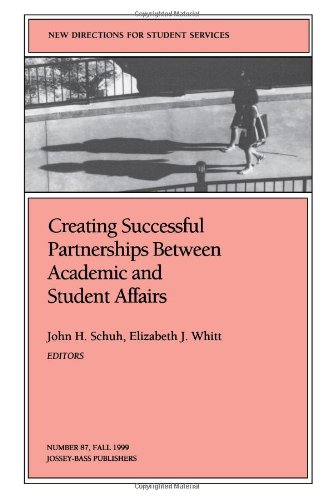 9780787948696: Creating Successful Partnerships Between Academic and Student Affairs: New Directions for Student Services, Number 87