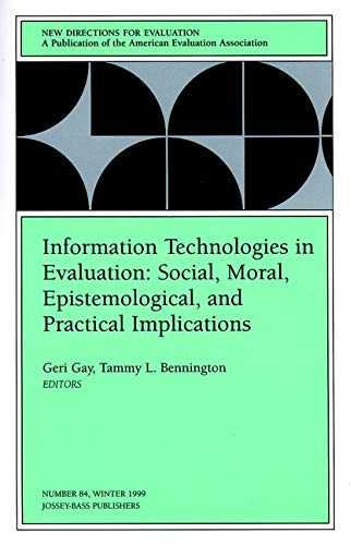 Information Technologies in Evaluation: Social, Moral, Epistemological,: Gay, Geri