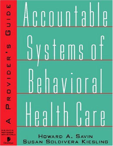 Accountable Systems of Behavioral Health: A Provider's: Savin