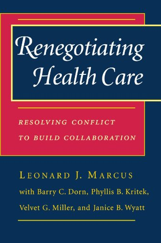 9780787950217: Renegotiating Health Care: Resolving Conflict to Build Collaboration