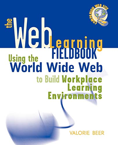 9780787950231: The Web Learning Fieldbook: Using the World Wide Web to Build Workplace Learning Environments