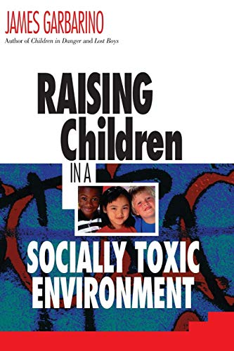 9780787950422: Raising Children in a Socially Toxic Environment
