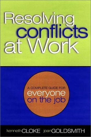 9780787950590: Resolving Conflicts At Work : A Complete Guide for Everyone on the Job