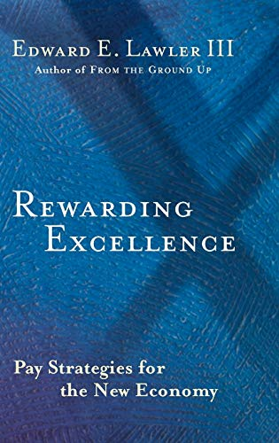 9780787950743: Rewarding Excellence : Pay Strategies for the New Economy