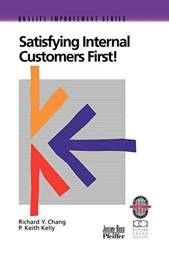 9780787950828: Satisfying Internal Customers Guide Rev: A Practical Guide to Improving Internal and External Customer Satisfaction (Business)