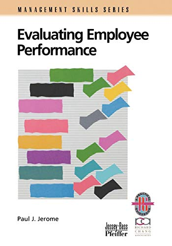 Evaluating Employee Performance: A Practical Guide to: Jerome, Paul J.