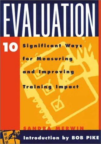 9780787951238: Evaluation : 10 Significant Ways for Measuring and Improving Training Impact