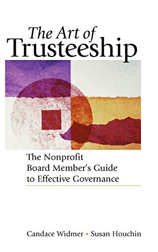 9780787951337: The Art of Trusteeship: The Nonprofit Board Member's Guide to Effective Governance