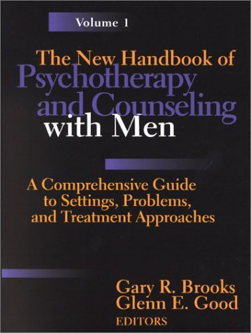 9780787951559: The New Handbook of Psychotherapy and Counseling with Men: A Comprehensive Guide to Settings, Problems, and Treatment Approaches: A Comprehensive Guide for All Settings and Circumstances