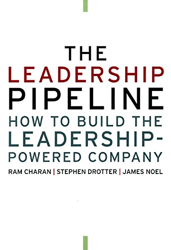 The Leadership Pipeline: How to Build the Leadership Powered Company (9780787951726) by Ram Charan; Stephen Drotter; James Noel