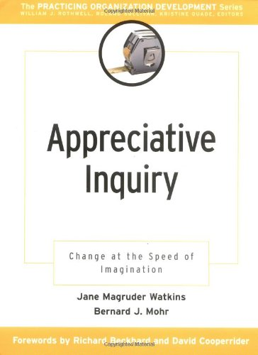 9780787951795: Appreciative Inquiry: Change at the Speed of Imagination (J–B O–D (Organizational Development))