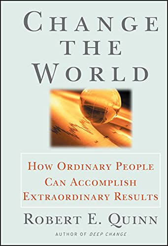 9780787951931: Change the World : How Ordinary People Can Achieve Extraordinary Results