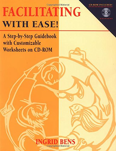 Facilitating With Ease!: A Step-By-Step Guidebook With Customizable Worksheets on CD-ROM: Bens, ...