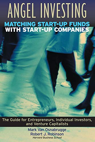 9780787952020: Angel Investing: Matching Start-Up Funds With Start-Up Companies : The Guide for Entrepreneurs, Individual Investors, and Venture Capitalists