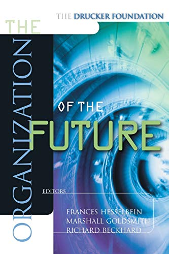 9780787952037: The Organization of the Future (The Drucker Foundation)
