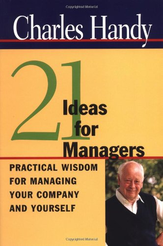 9780787952198: Twenty-One Ideas for Managers: Practical Wisdom for Managing Your Company and Yourself