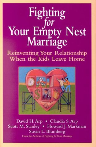 9780787952228: Fighting for Your Empty Nest Marriage: Reinventing Your Relationship When the Kids Leave Home